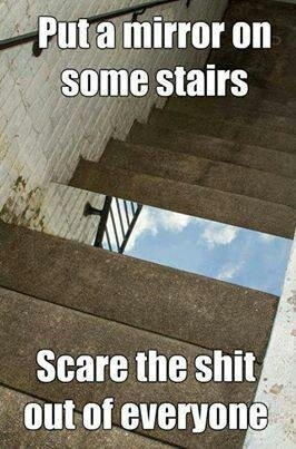 Put A Mirror On Some Stairs